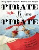 Go to record Pirate vs. pirate : the terrific tale of a big, blustery m...
